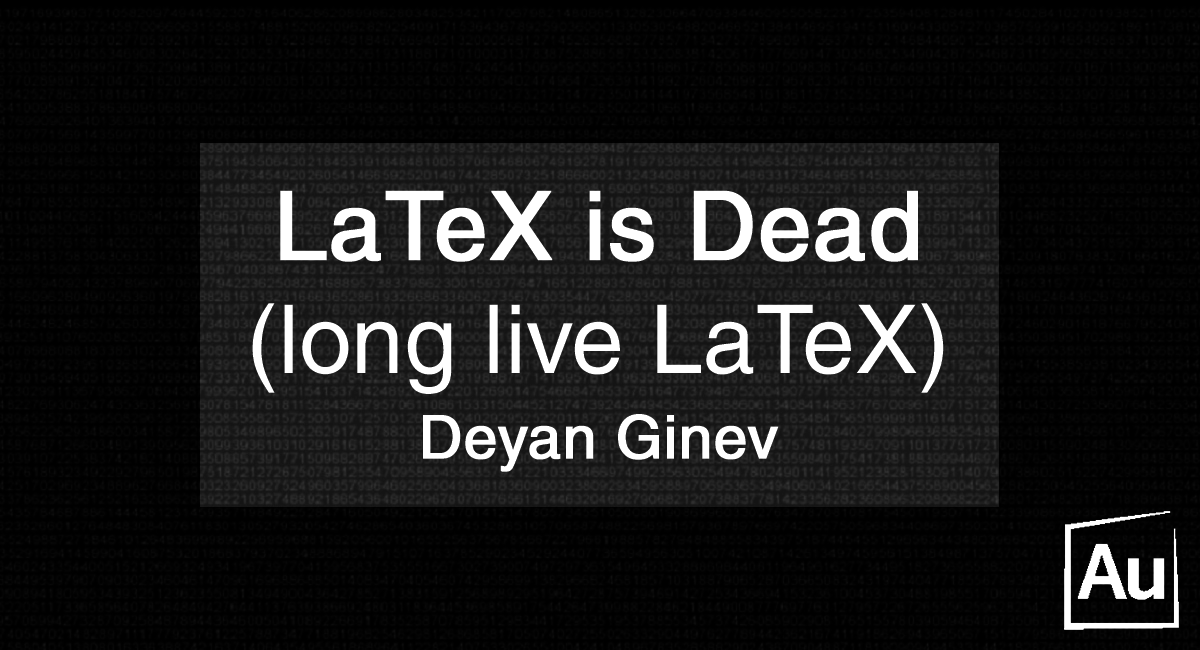 Latex is dead1